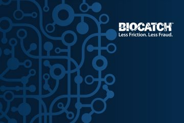 Behavioral Biometrics Leader BioCatch Closes $30M New Investment
