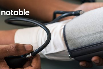 Notable's First Wearable Voice-Powered Assistant for Physicians will Improve Data Quality Of Health Records