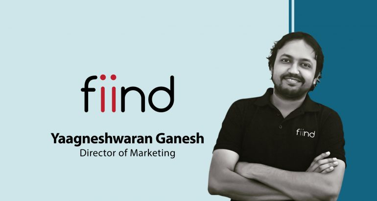 Interview with Yaagneshwaran Ganesh, Director of Marketing at Fiind