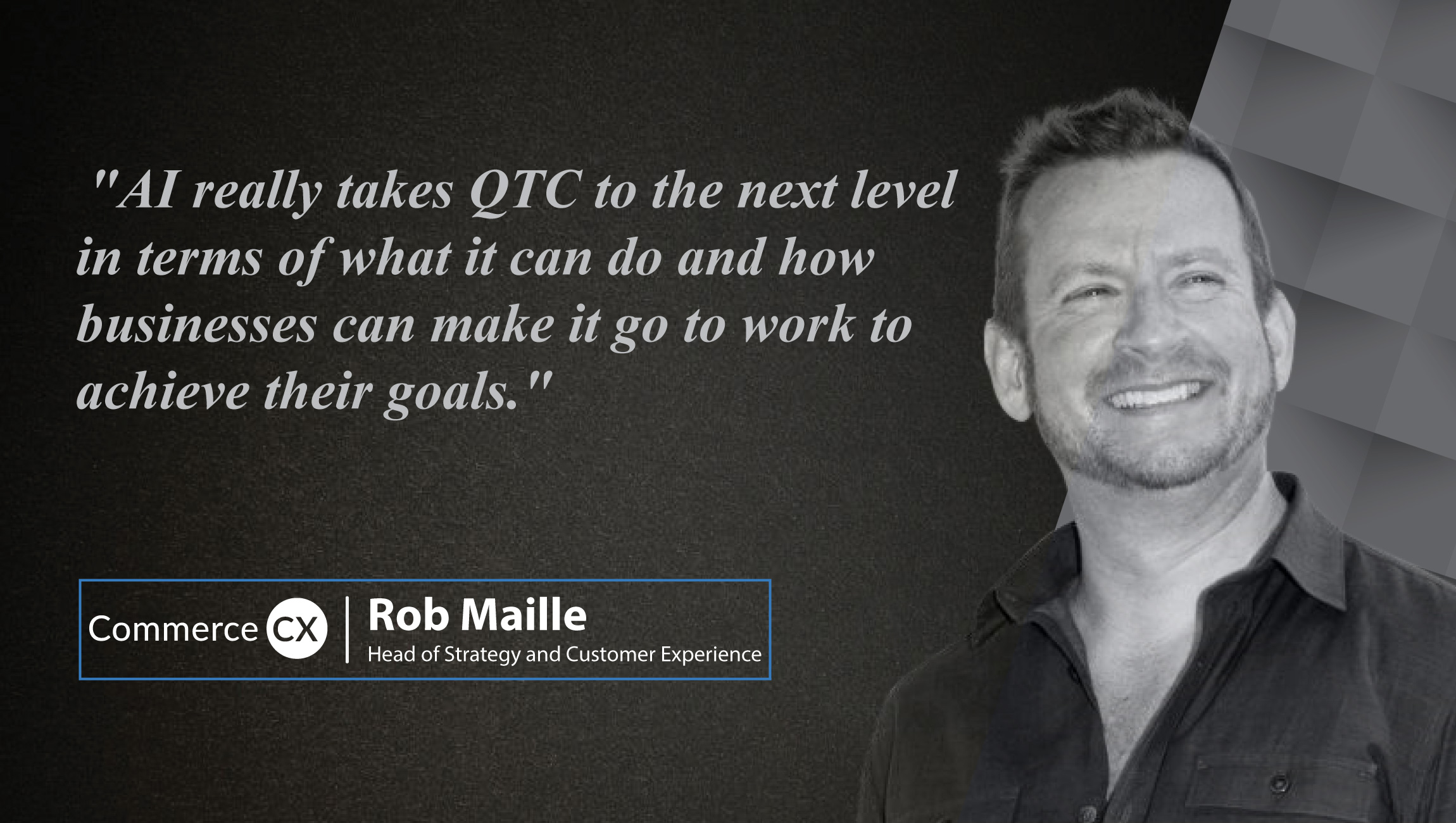 Interview with Rob Maille, Head of Strategy and Customer Experience at CommerceCX_Cue Card