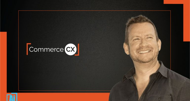 Interview with Rob Maille, Head of Strategy and Customer Experience at CommerceCX