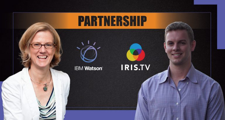 Interview with Hillary Henderson (IBM Watson Media) and Richie Hyden (IRIS.TV)