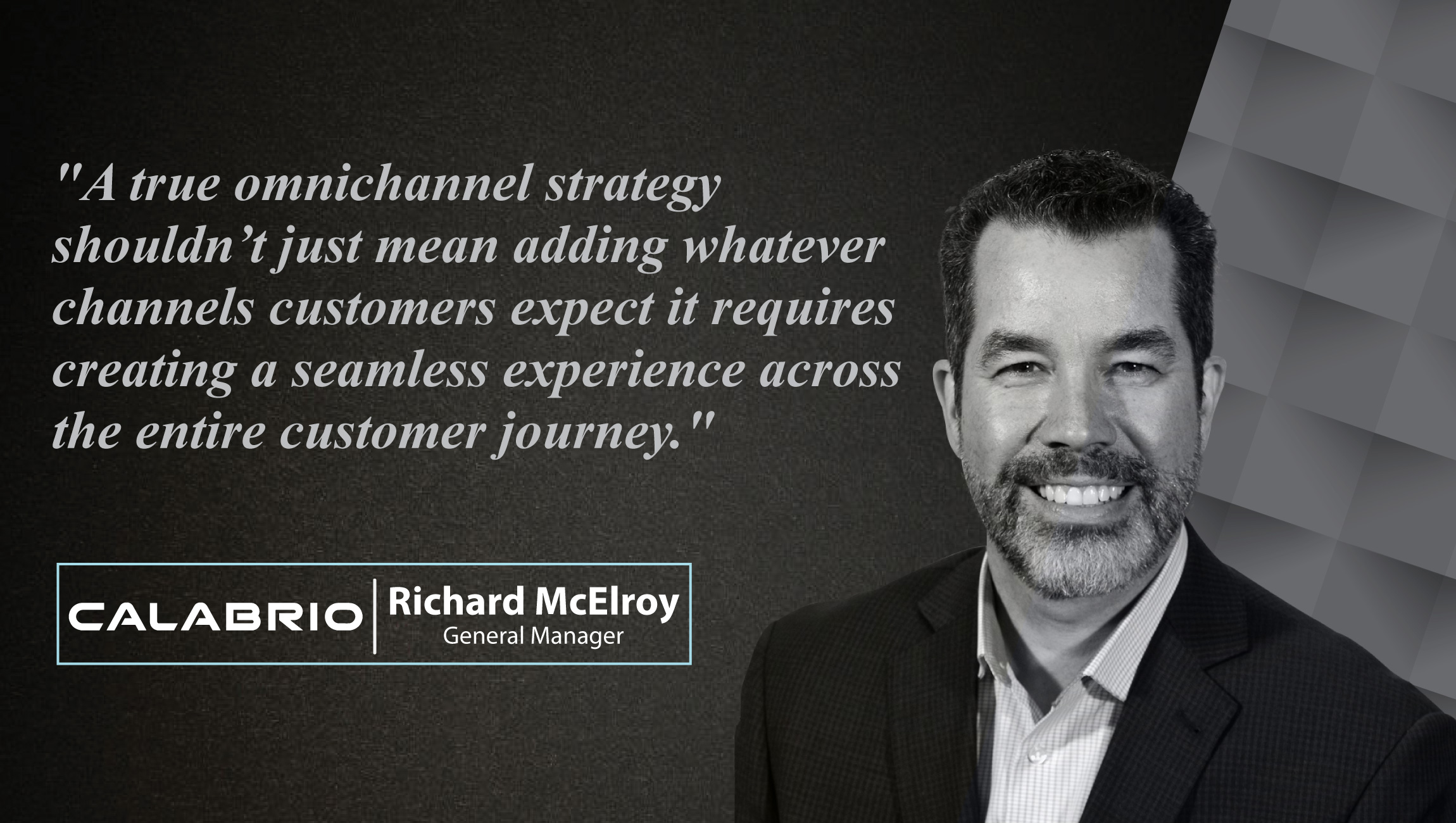 Interview with Richard McElroy, General Manager at Calabrio Canada & Innovation Center