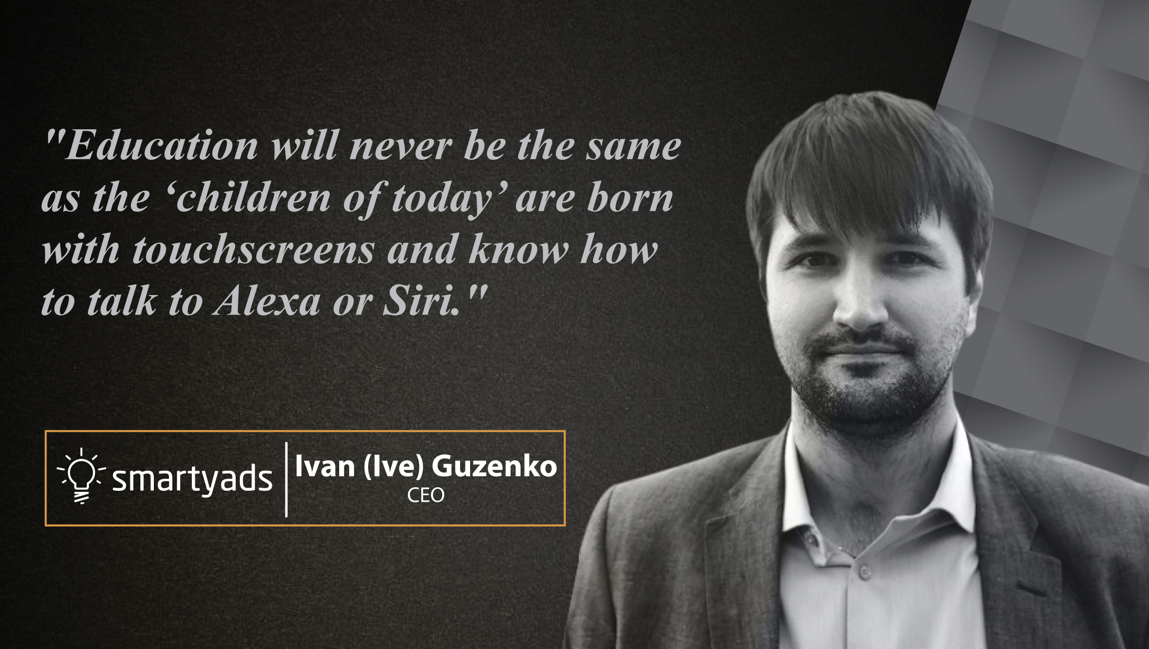 Interview with Ivan (Ive) Guzenko, CEO at SmartyAds- cue card