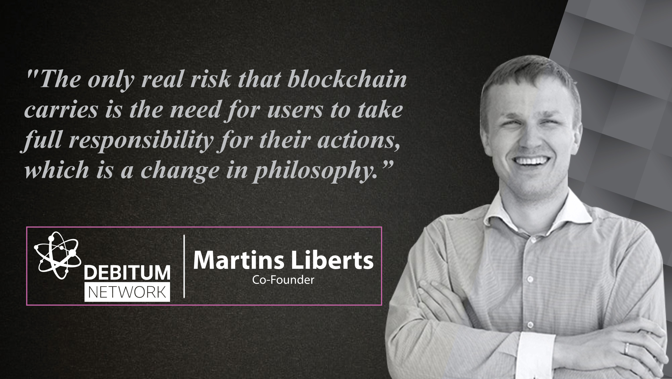 Interview With Martins Liberts, Co-Founder, Debitum Network_cue-card