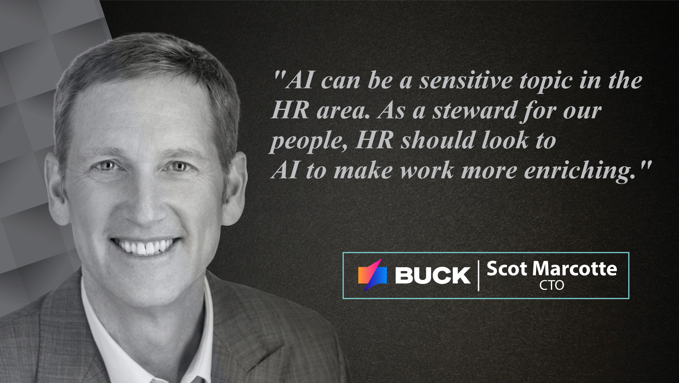 chief technology officer  Interview with Scot Marcotte, Chief Technology Officer at Buck_cue ...