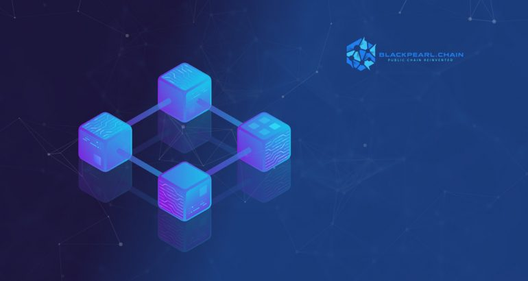 Four Technology Breakthroughs of BlackPearl.Chain Are Reinventing the Public Blockchain