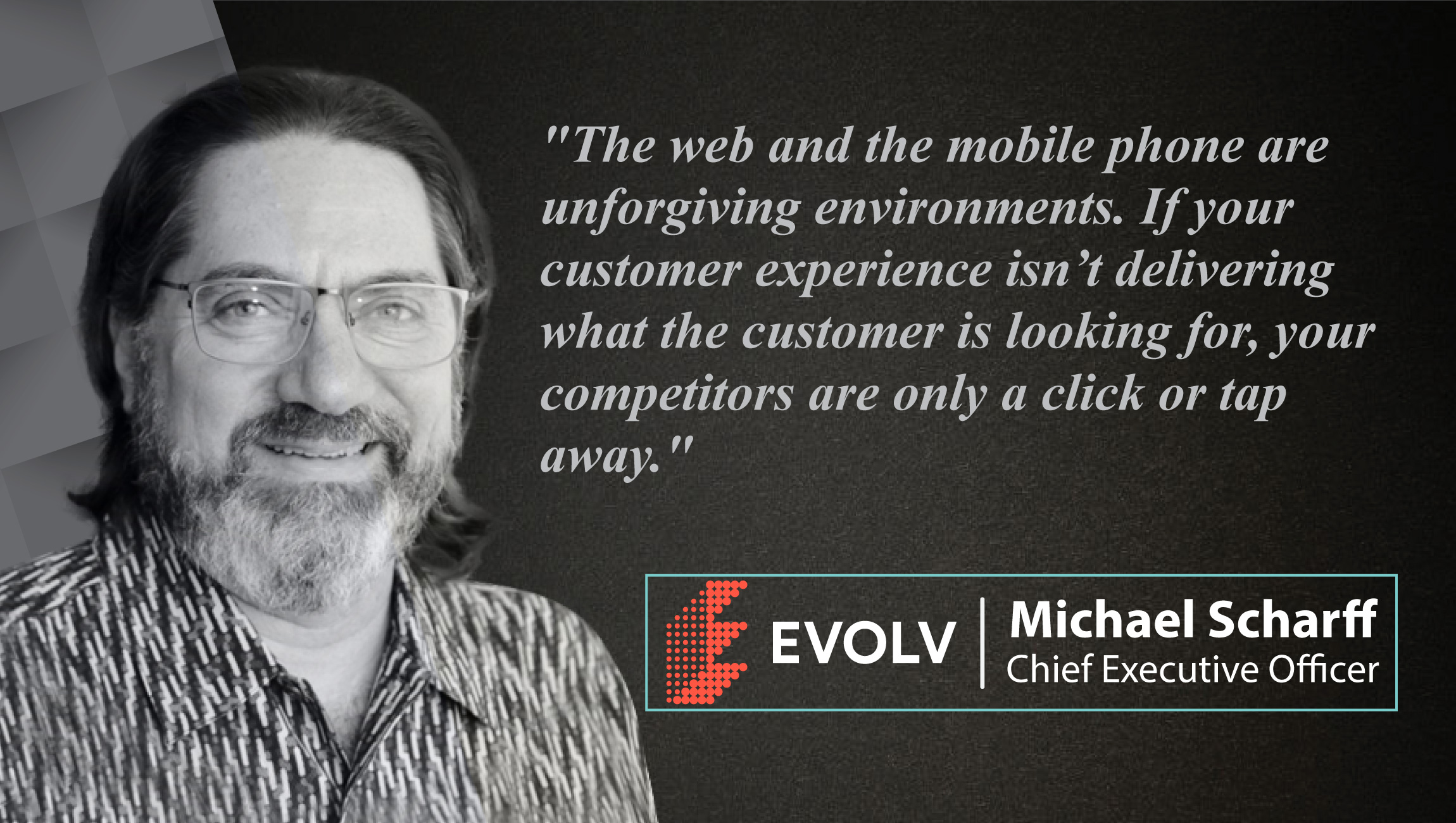 Michael Scharff , Chief Executive Officer at Evolv