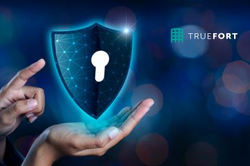 TrueFort Raises $13.7 Million to Provide Data Breach Protection Within Business Applications