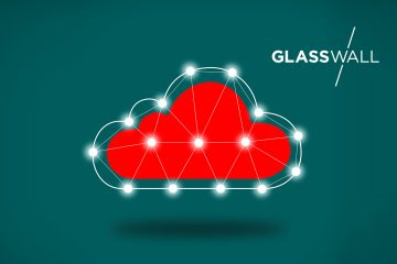 Glasswall Solutions' FileTrust Now Available in the Cloud