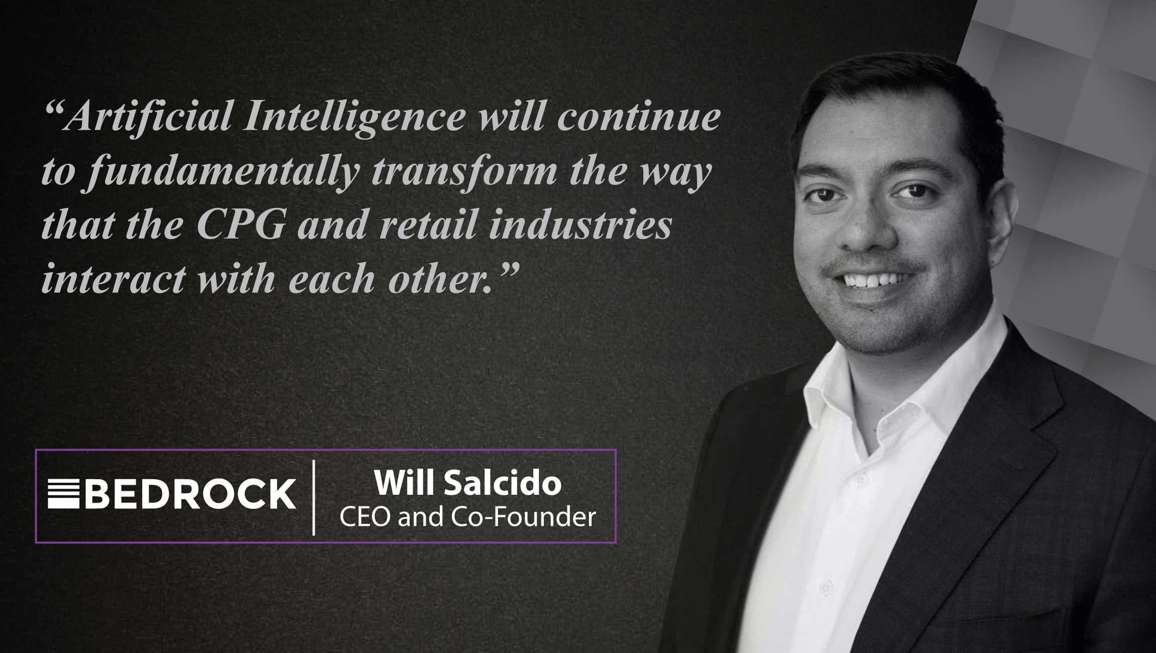 AiThority Interview with Will Salcido, CEO and Co-Founder at Bedrock Analytics