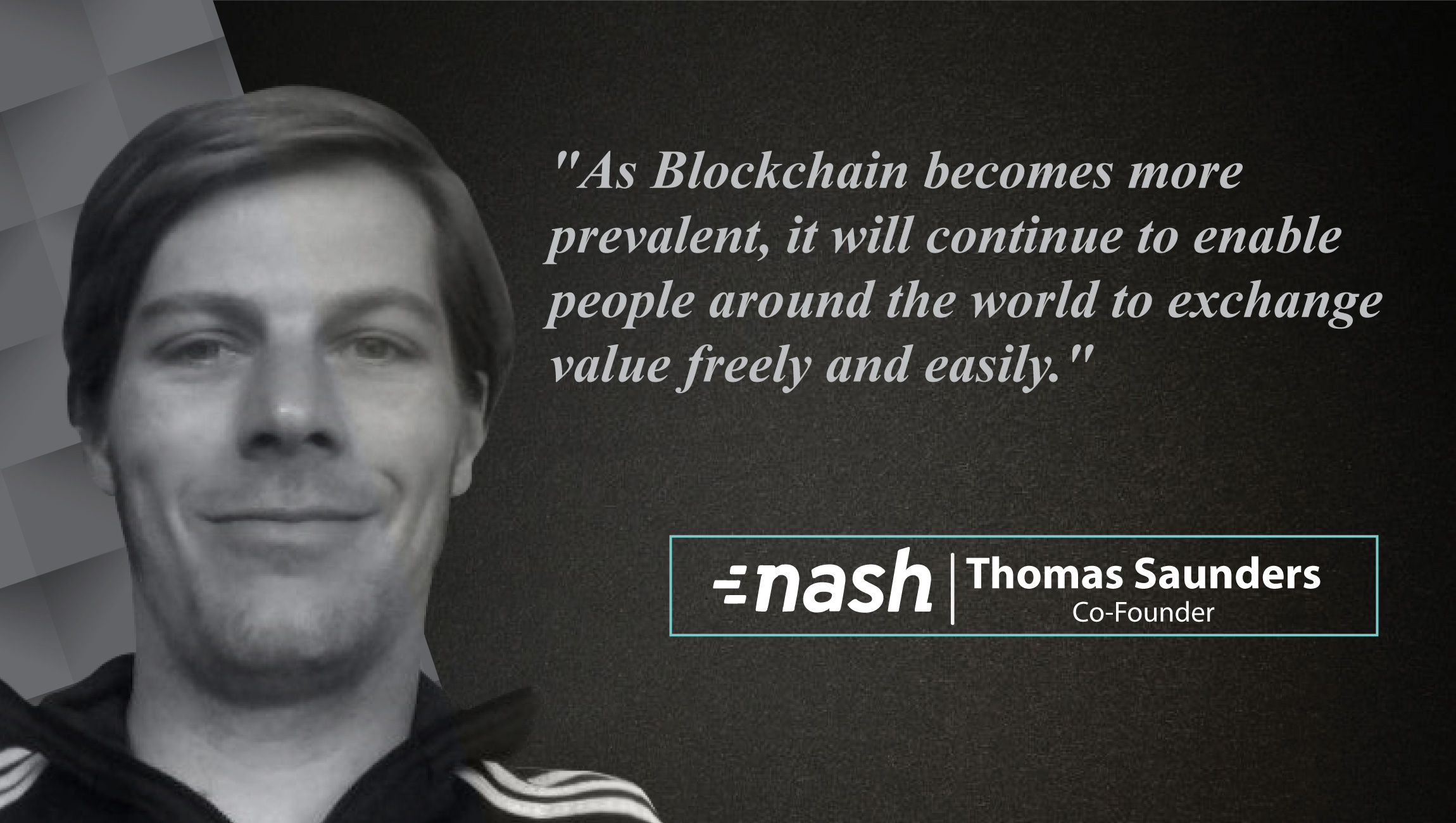 AiThority Interview with Thomas Saunders, Co-Founder at Nash