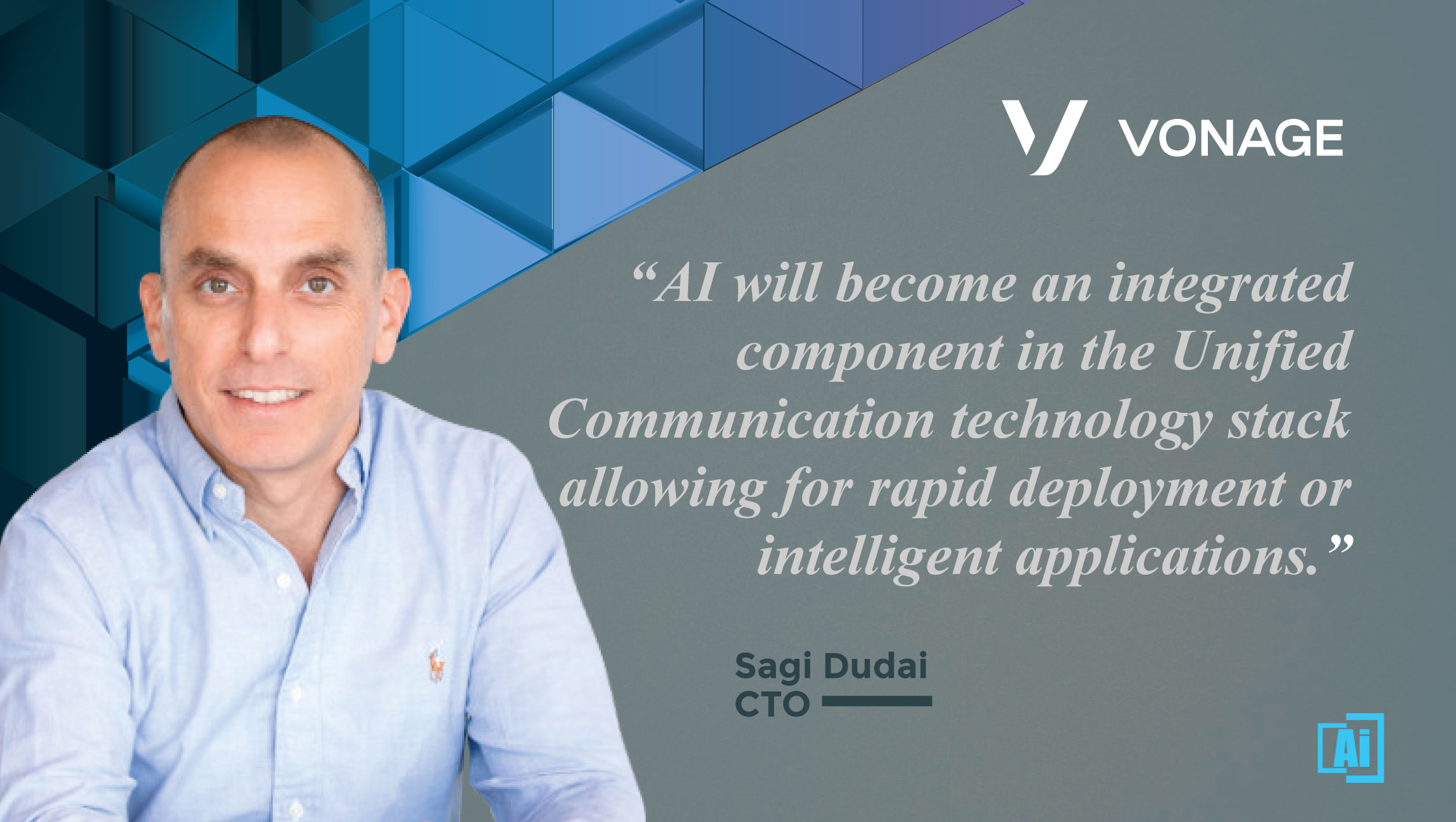 AiThority Interview with Sagi Dudai, Chief Technology Officer - Vonage_quotes