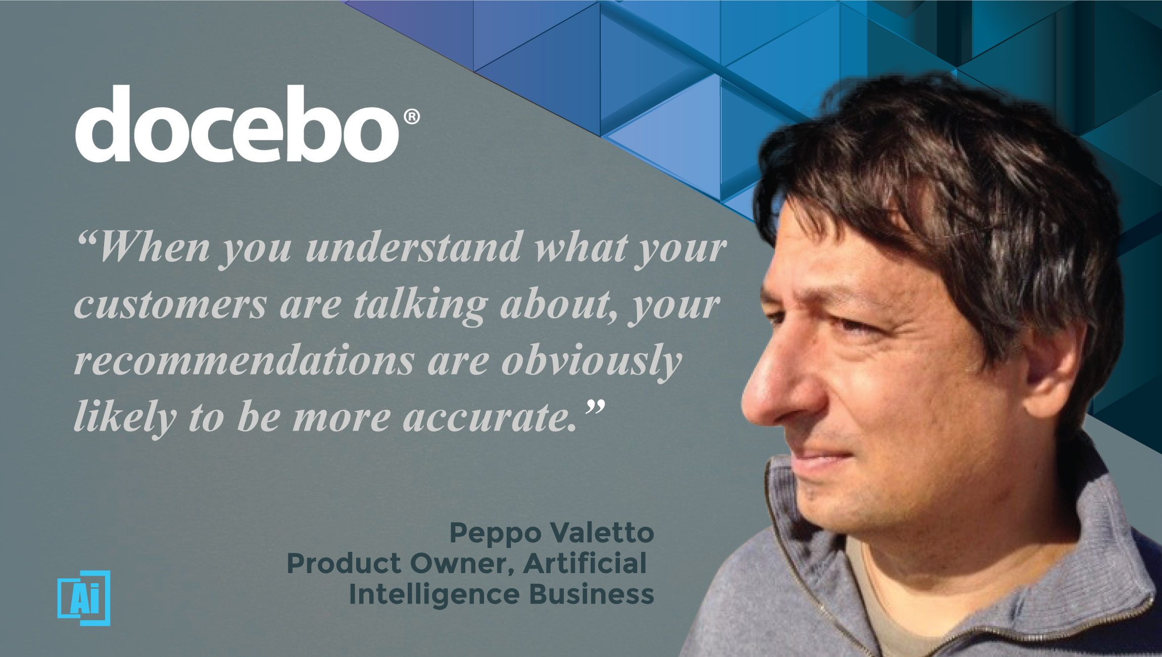"""AiThority Interview With """"Peppo"""" Valetto, Product Owner, AI Business at Docebo"""