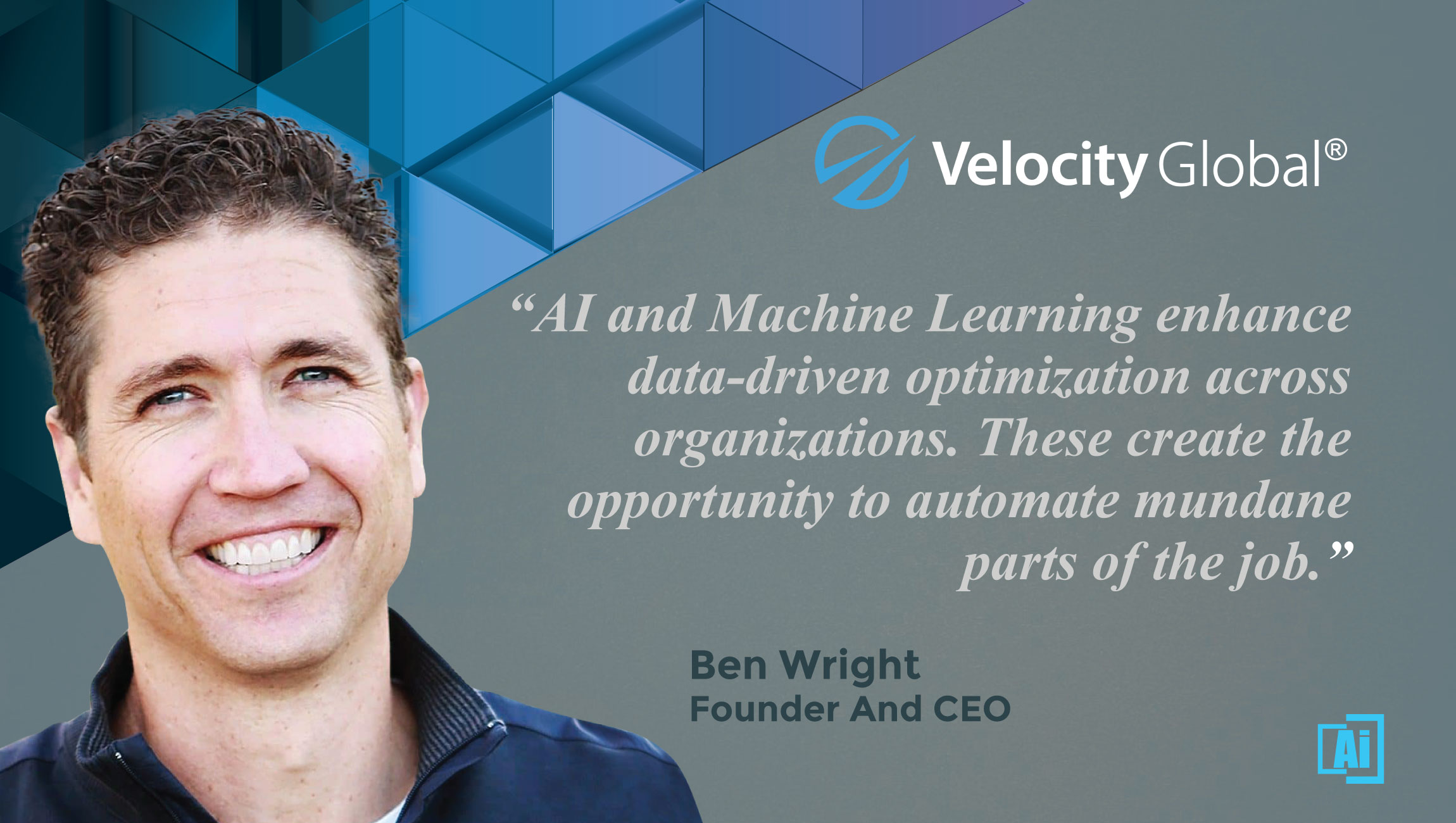 AiThority Interview With Ben Wright, Founder and CEO of Velocity Global