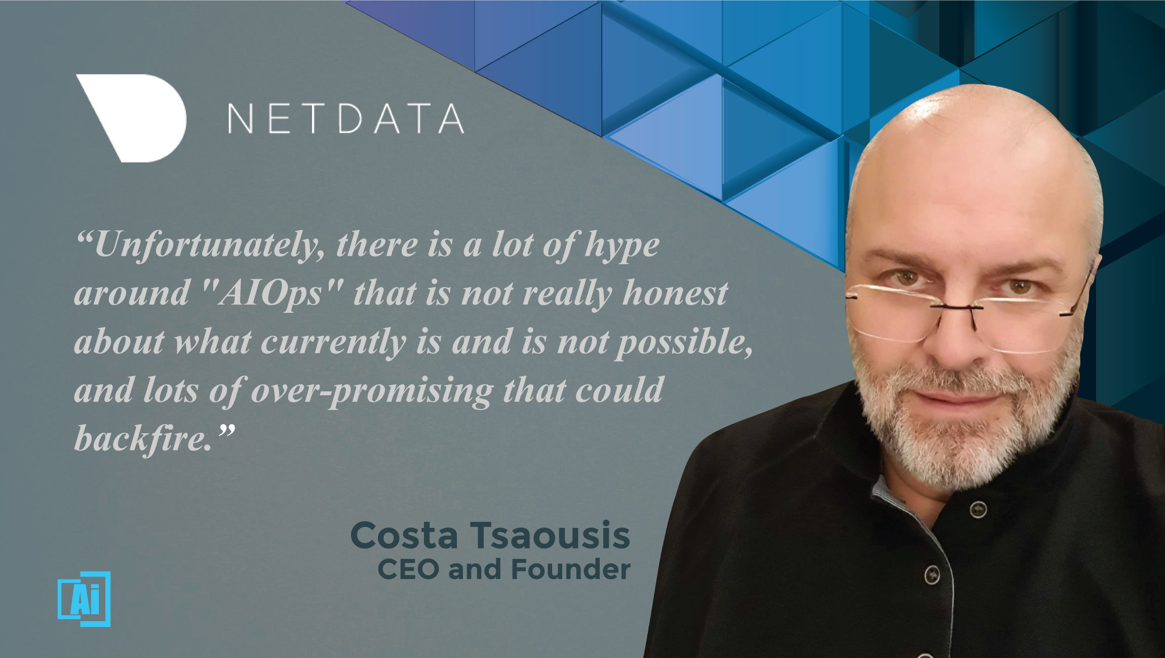 AiThority Interview With Costa Tsaousis, CEO and founder, Netdata