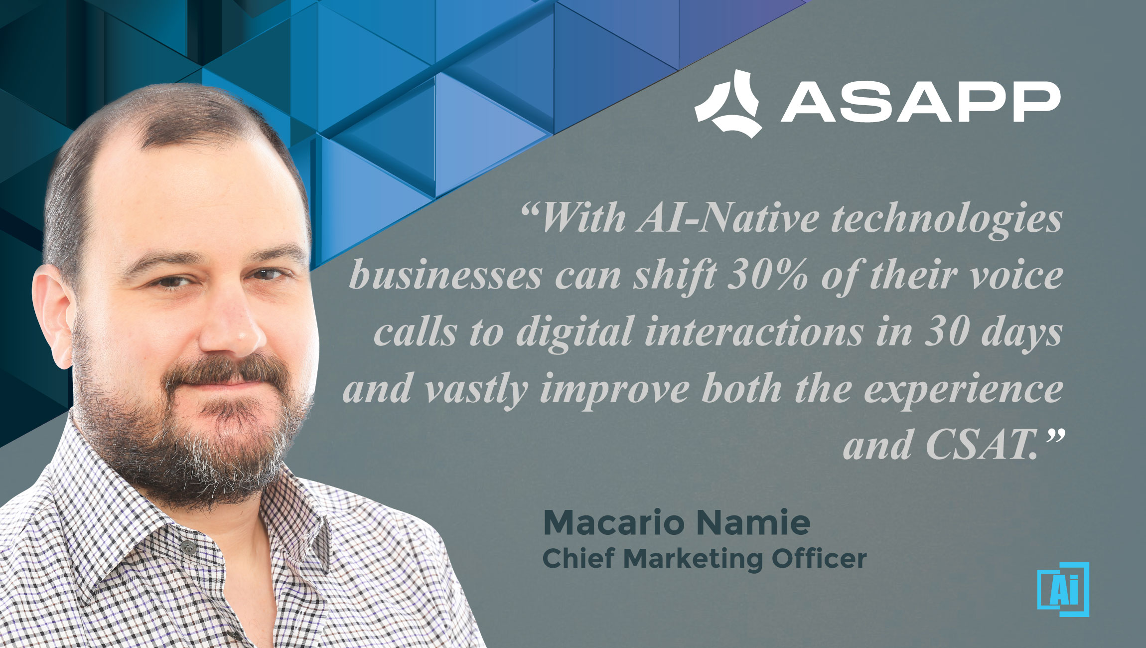 AiThority Interview With Macario Namie, CMO at ASAPP