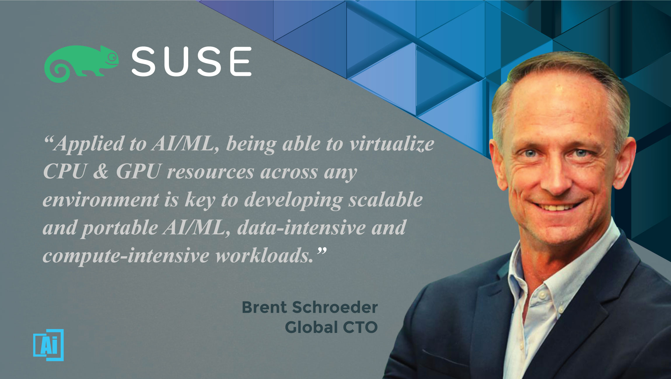 AiThority Interview with Brent Schroeder, SUSE's Global CTO - quotes