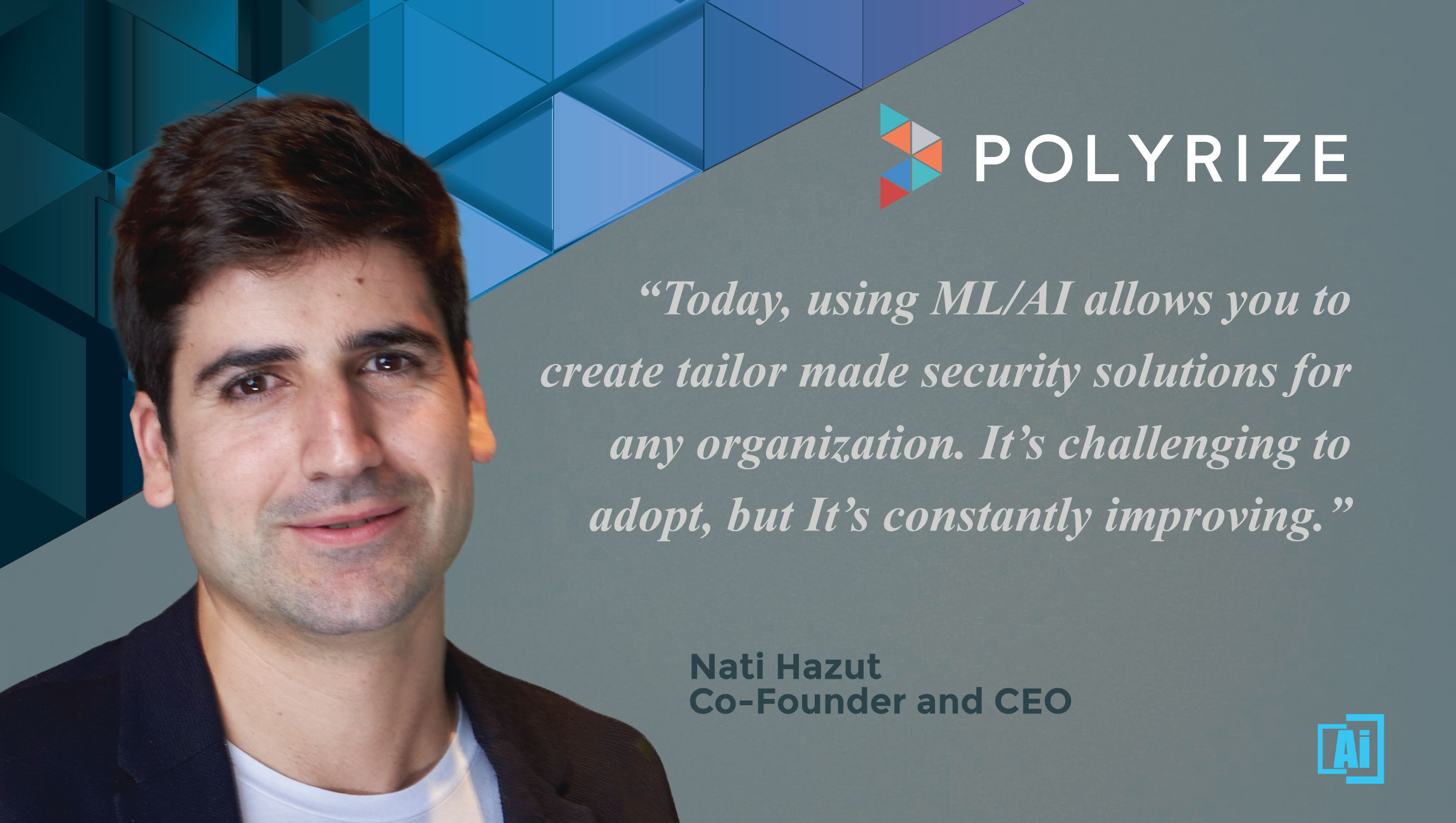 AiThority Interview with Nati Hazut, CEO and Co-founder - Polyrize - quotes card