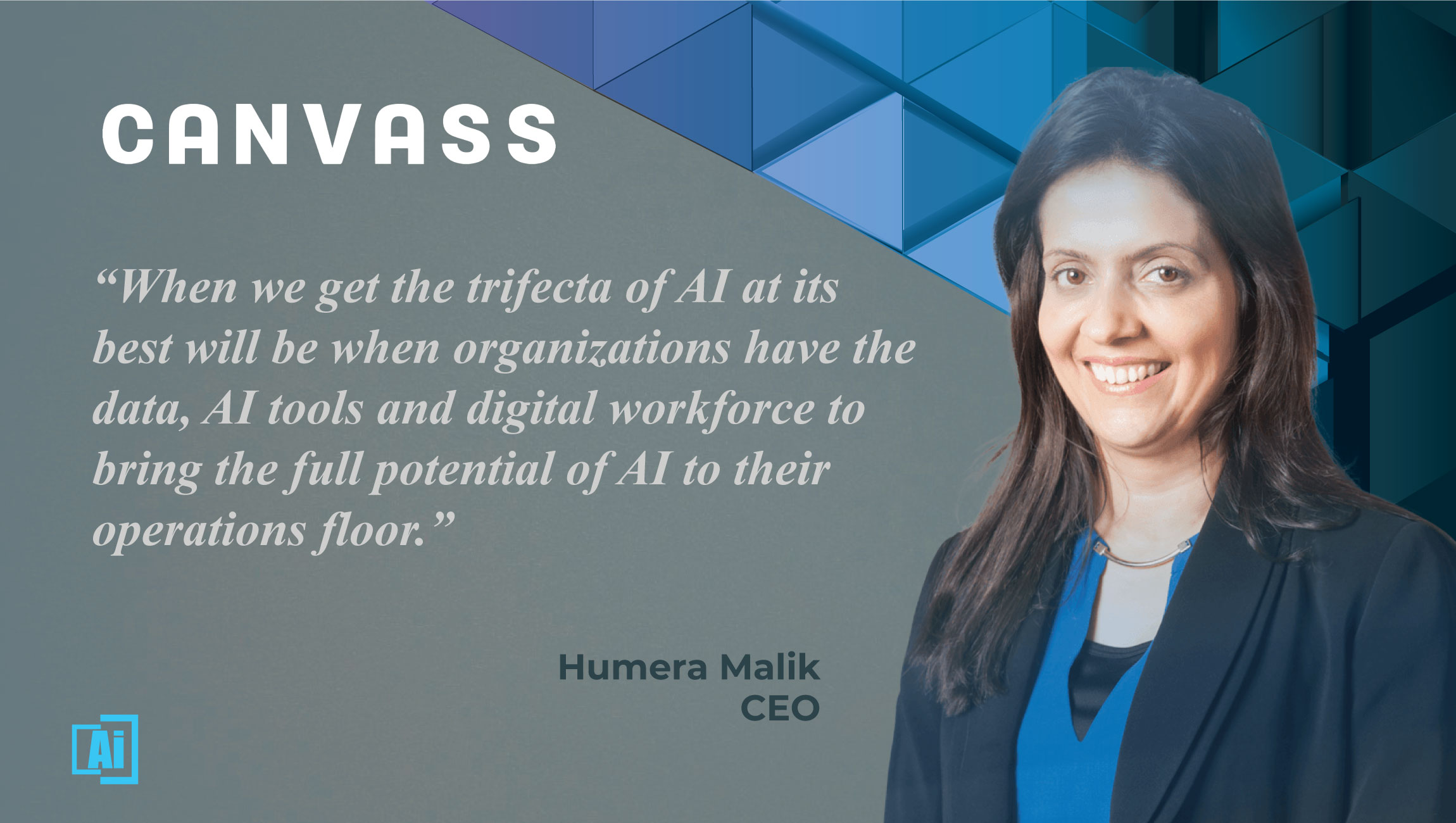 AiThority Interview with Humera Malik, CEO and Co-Founder at Canvass Analytics