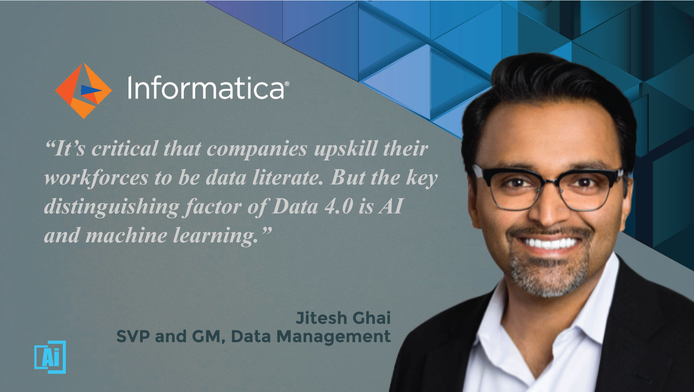 AiThority Interview With Jitesh Ghai, SVP and GM, Data Management at Informatica