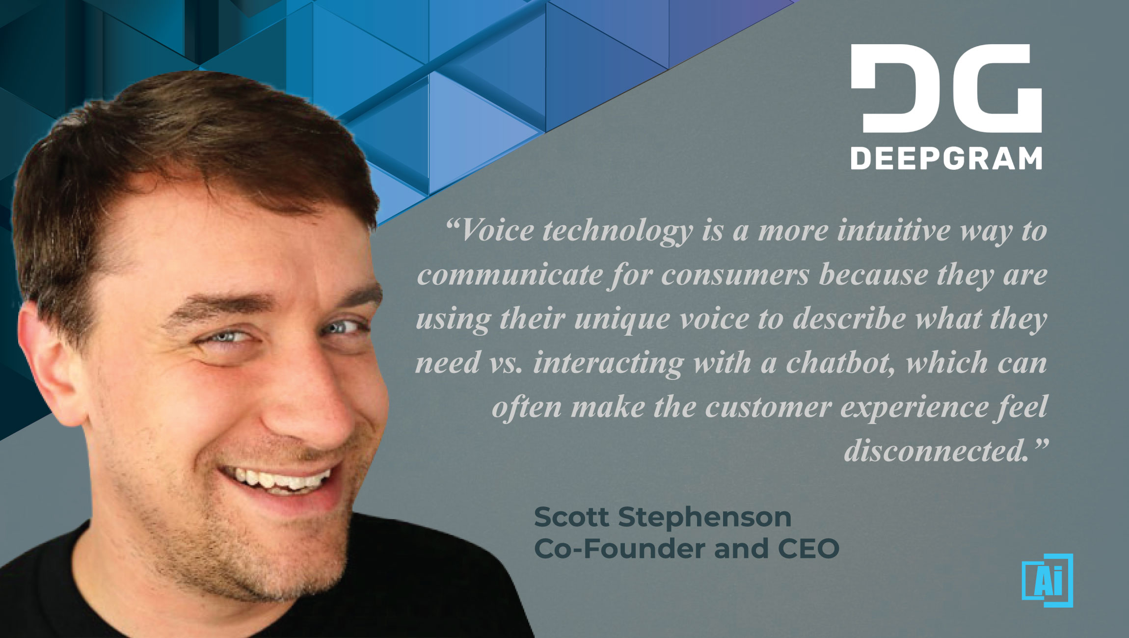 AiThority Interview With Scott Stephenson, Co-Founder and CEO at Deepgram