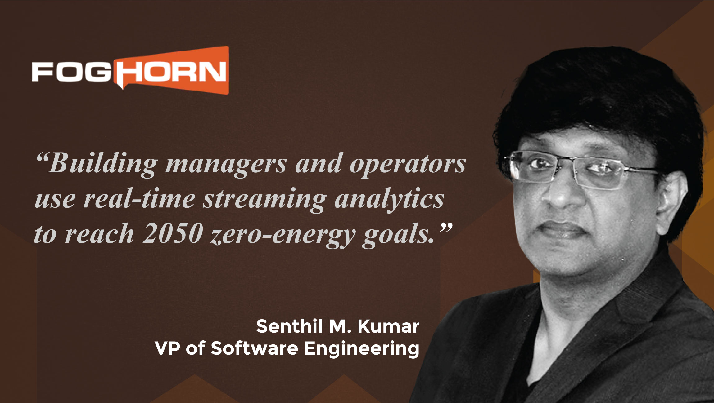 Predictions Series: Interview with Senthil Kumar, VP of Software Engineering at FogHorn