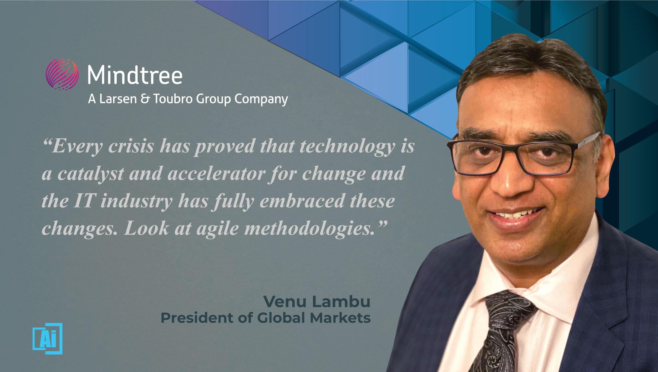 AiThority Interview With Venu Lambu, President Of Global Markets – MindTree