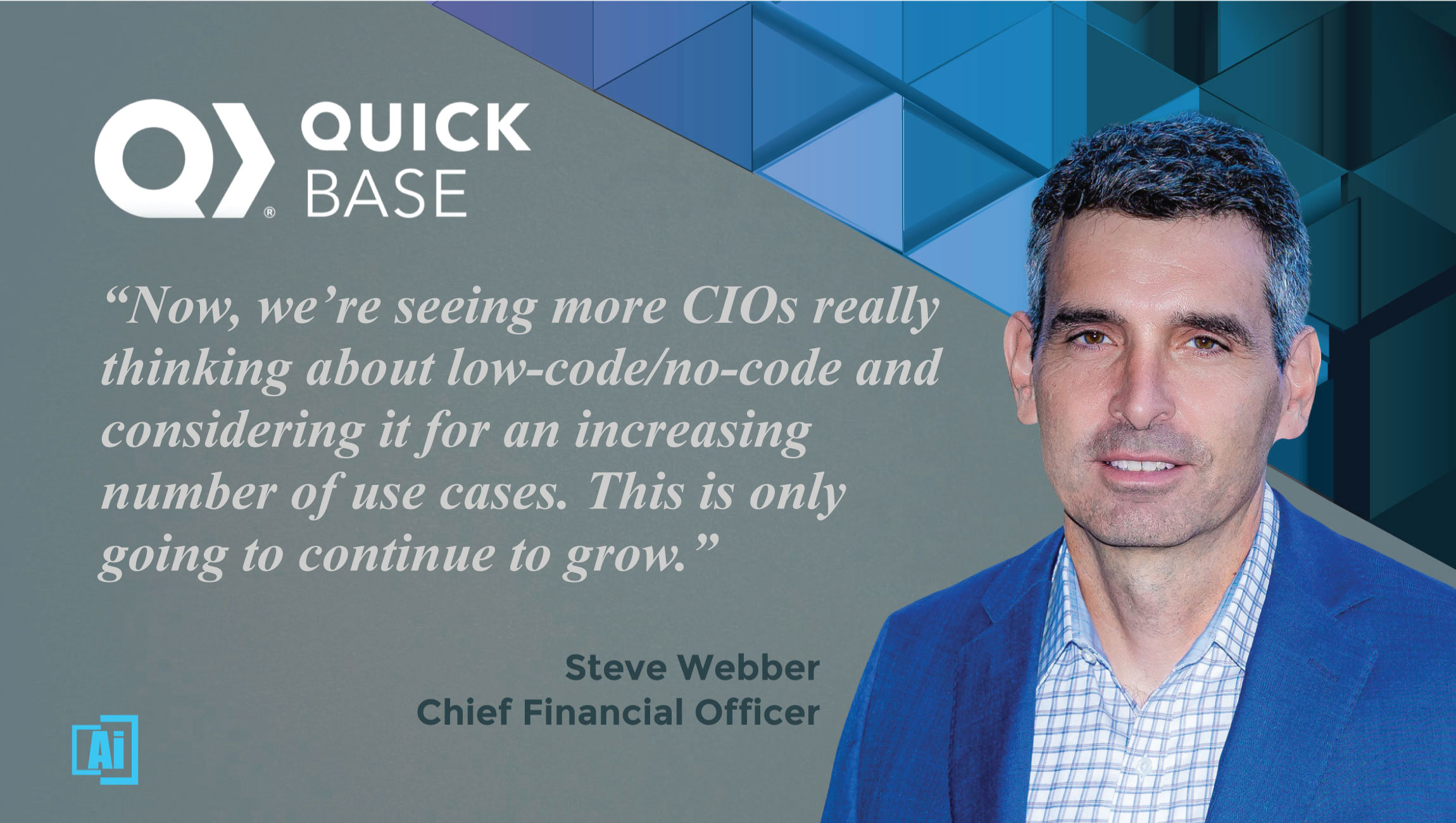 AiThority Interview With Steve Webber, Chief Financial Officer at Quickbase