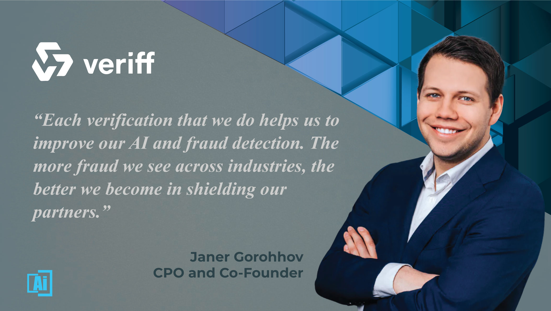AiThority Interview with Janer Gorohhov, Co-founder and Chief Product Officer at Veriff
