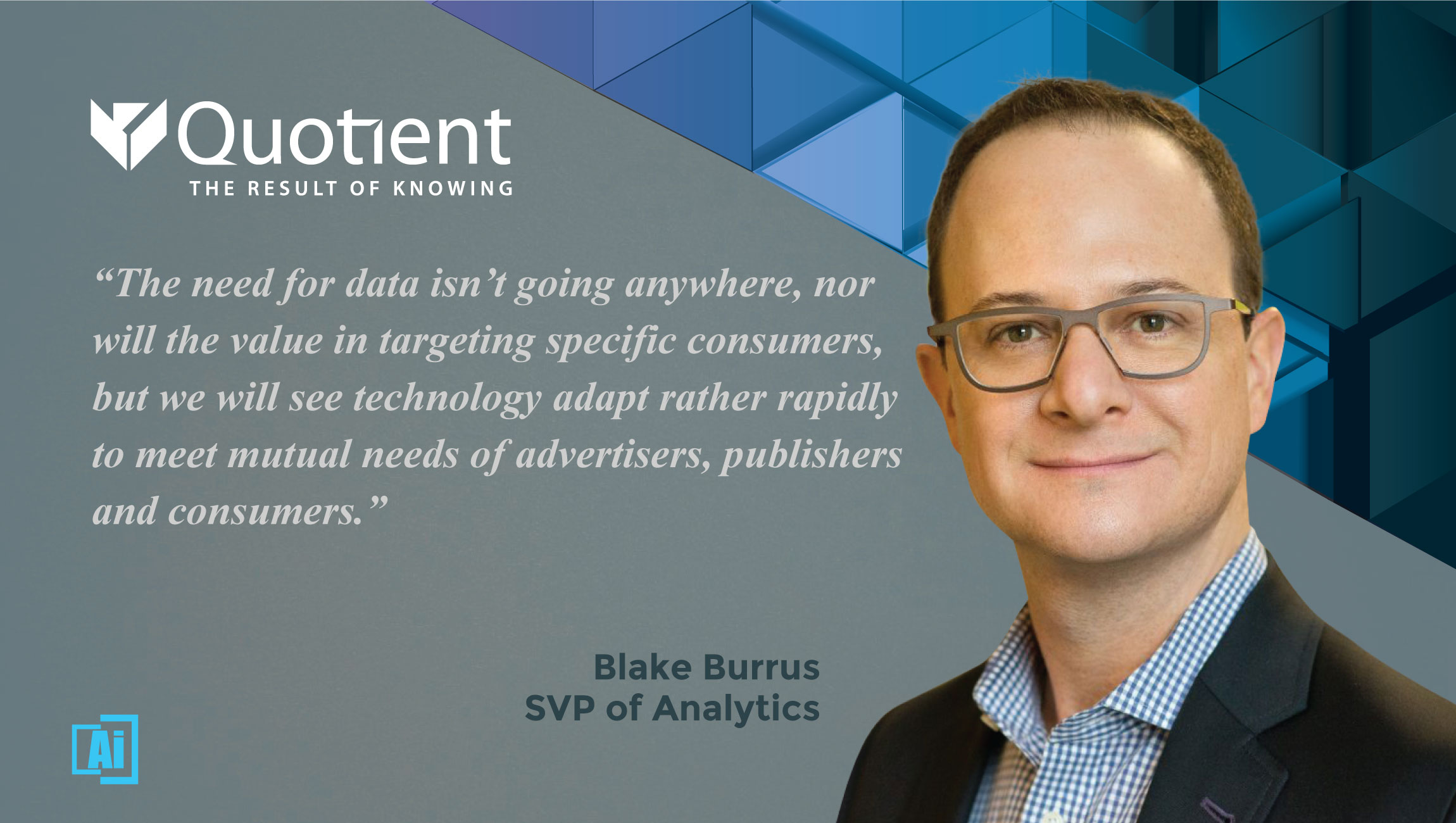 AiThority Interview with Blake Burrus, SVP of Analytics at Quotient Technology