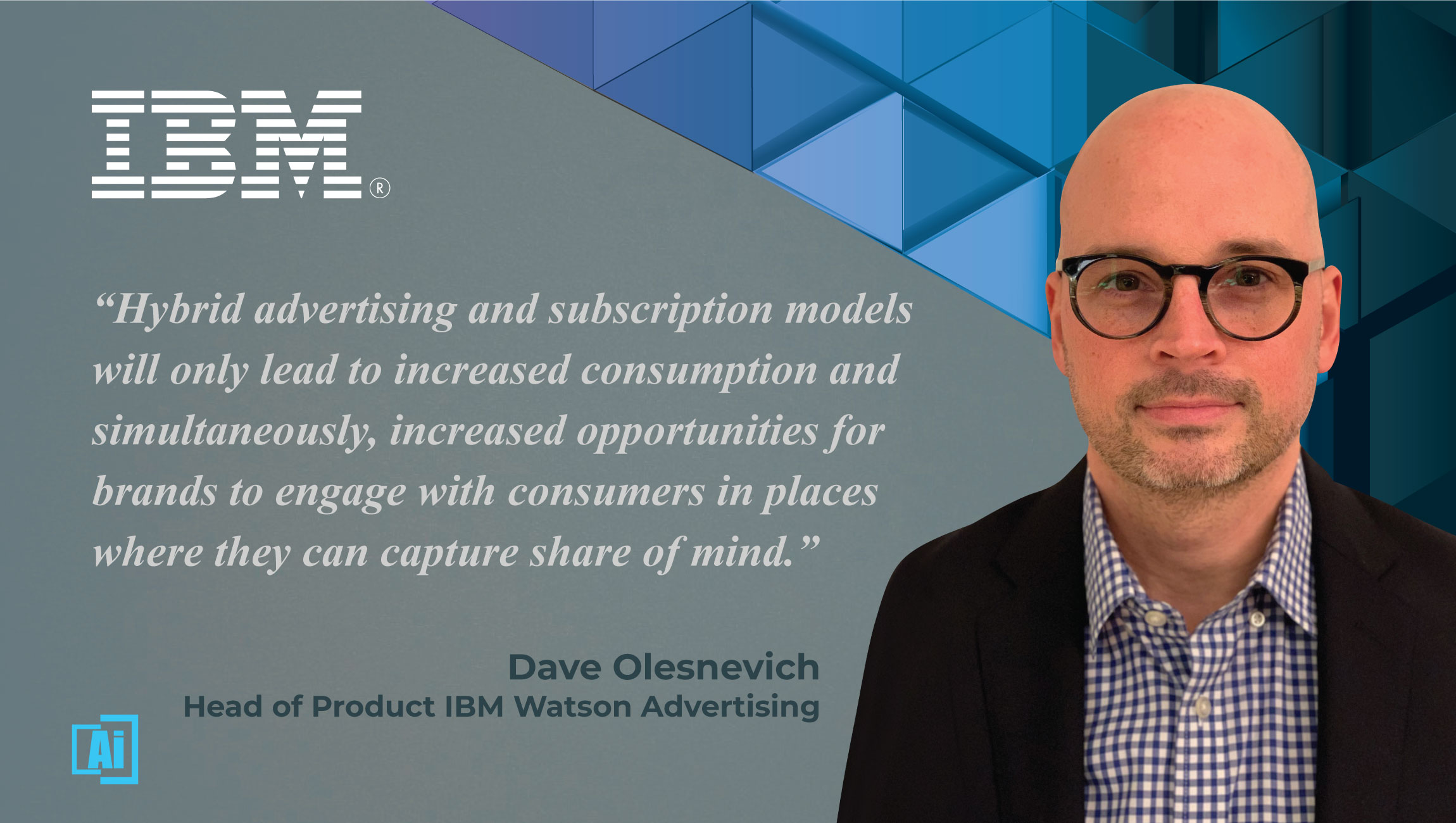 AiThority Interview with David Olesnevich, Head of Product – IBM Watson Advertising at IBM