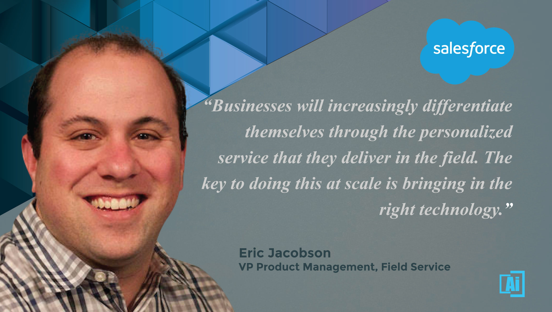AiThority Interview with Eric Jacobson, VP Product Management at Salesforce