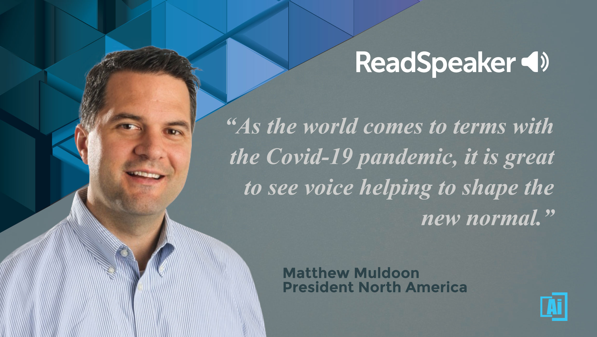 AiThority Interview with Matt Muldoon, President North America at ReadSpeaker