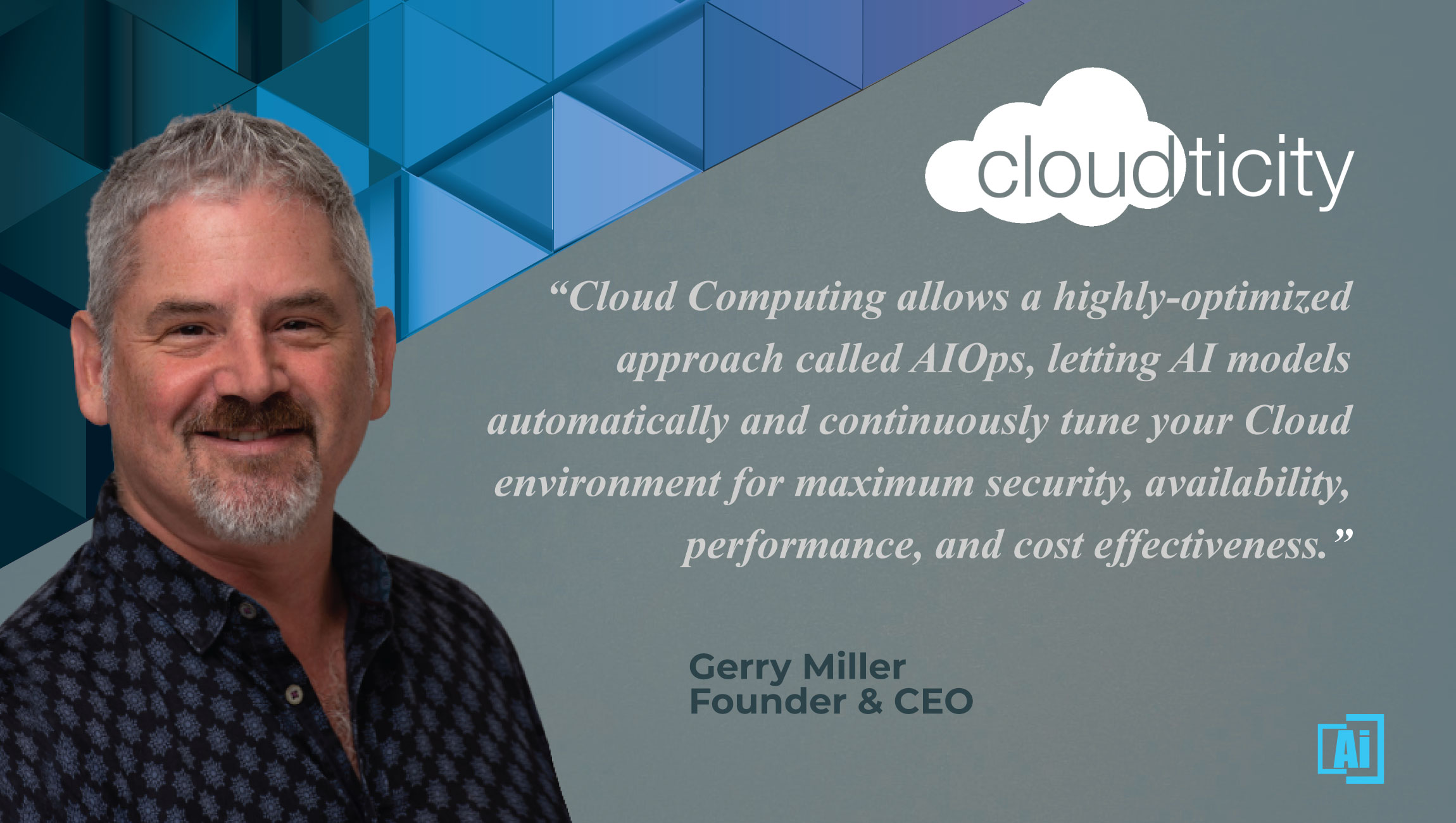 AiThority Interview with Gerry Miller, CEO at Cloudticity