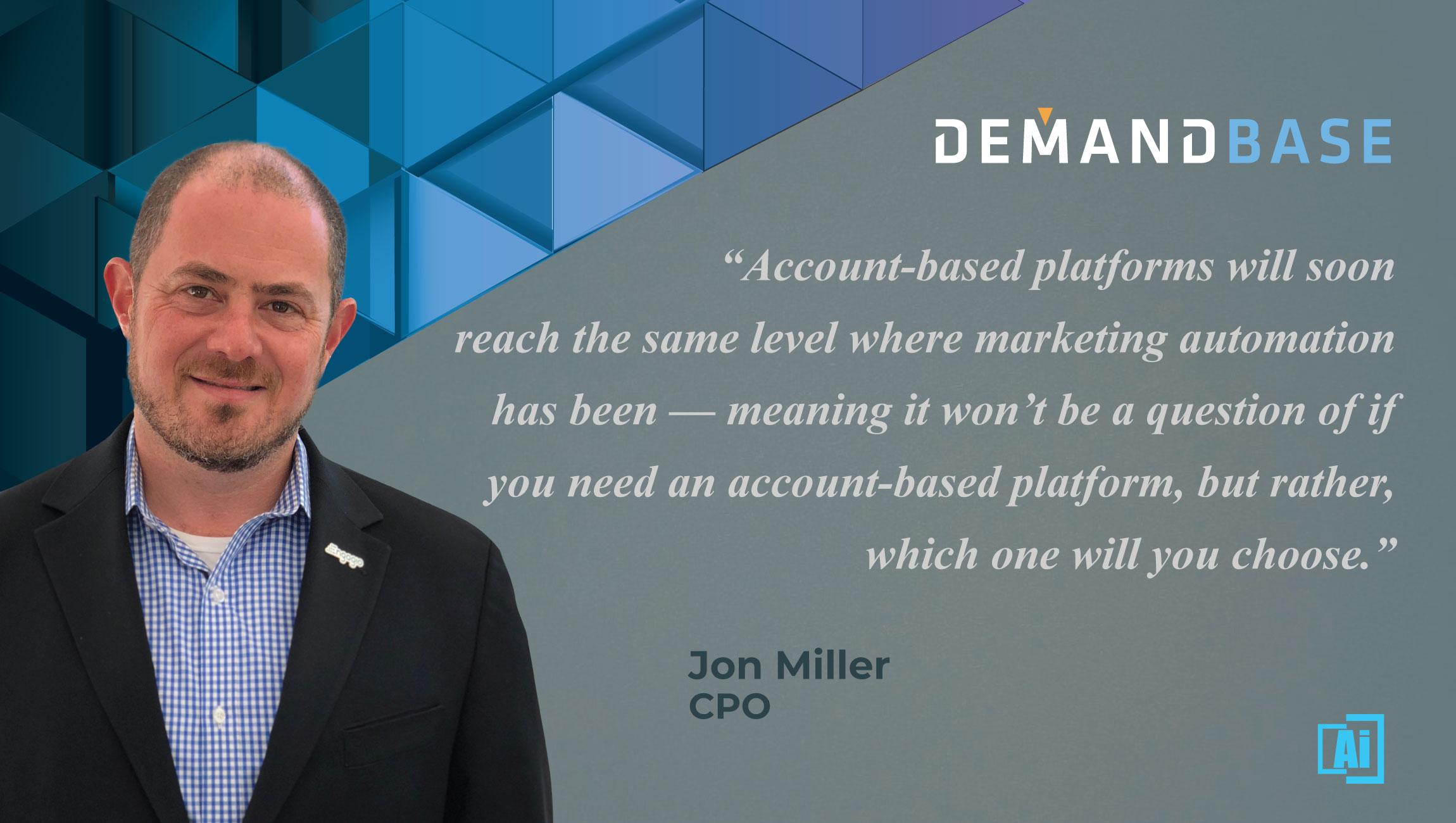 AiThority Interview with Jon Miller, CPO at Demandbase