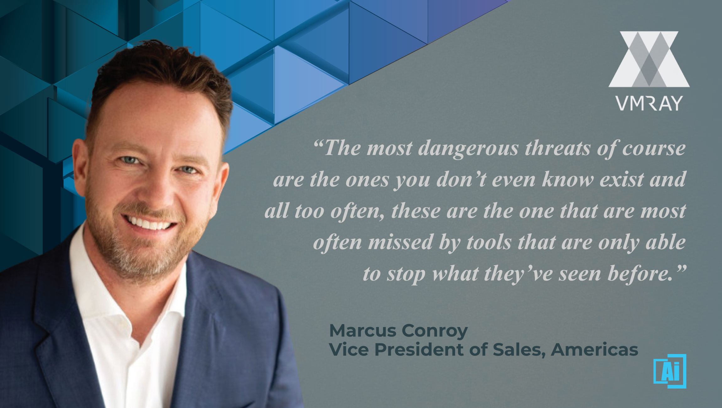 AiThority Interview with Marcus Conroy, VP of Sales at VMRay