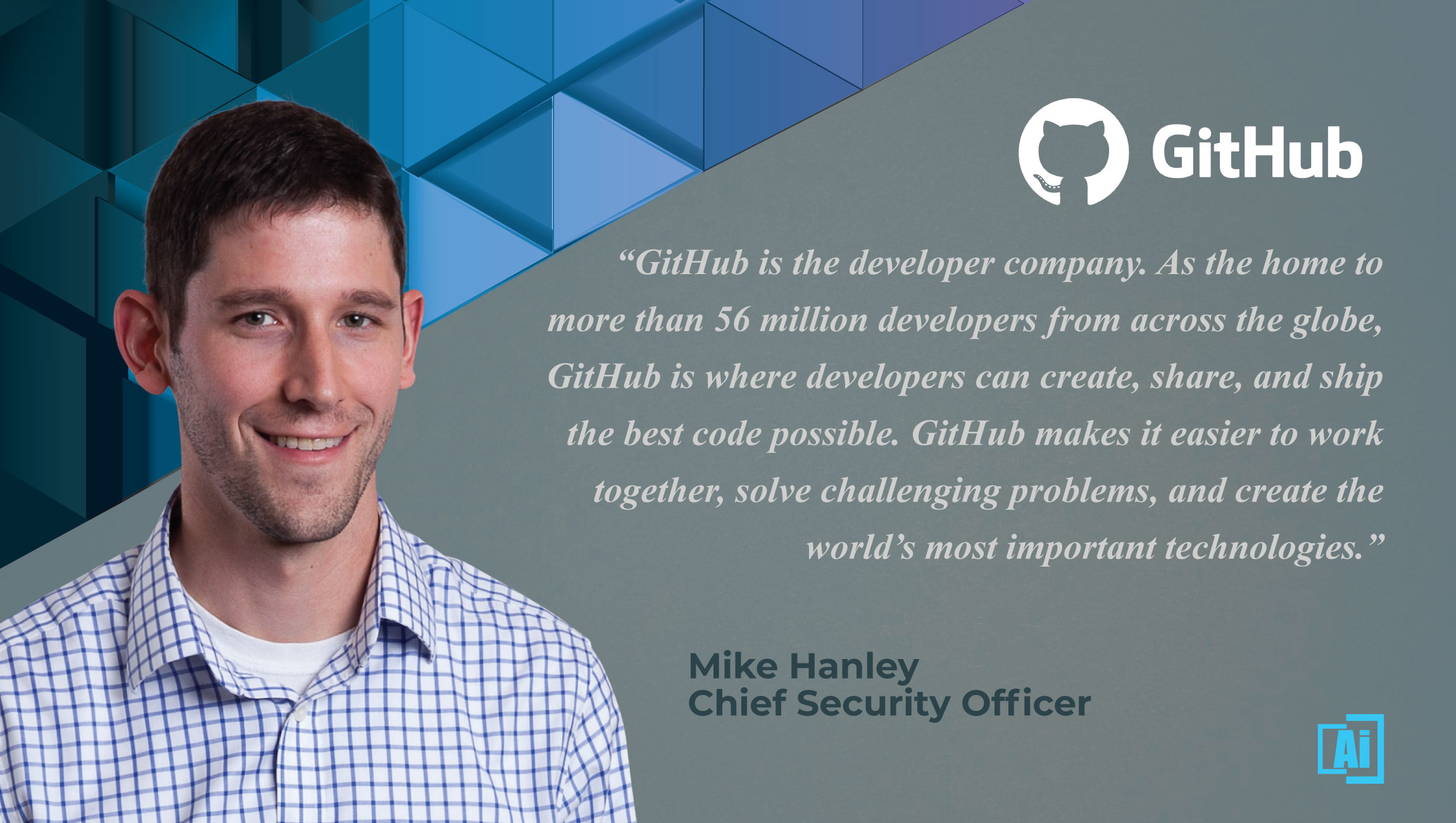 AiThority Interview with Mike Hanley, CSO at GitHub