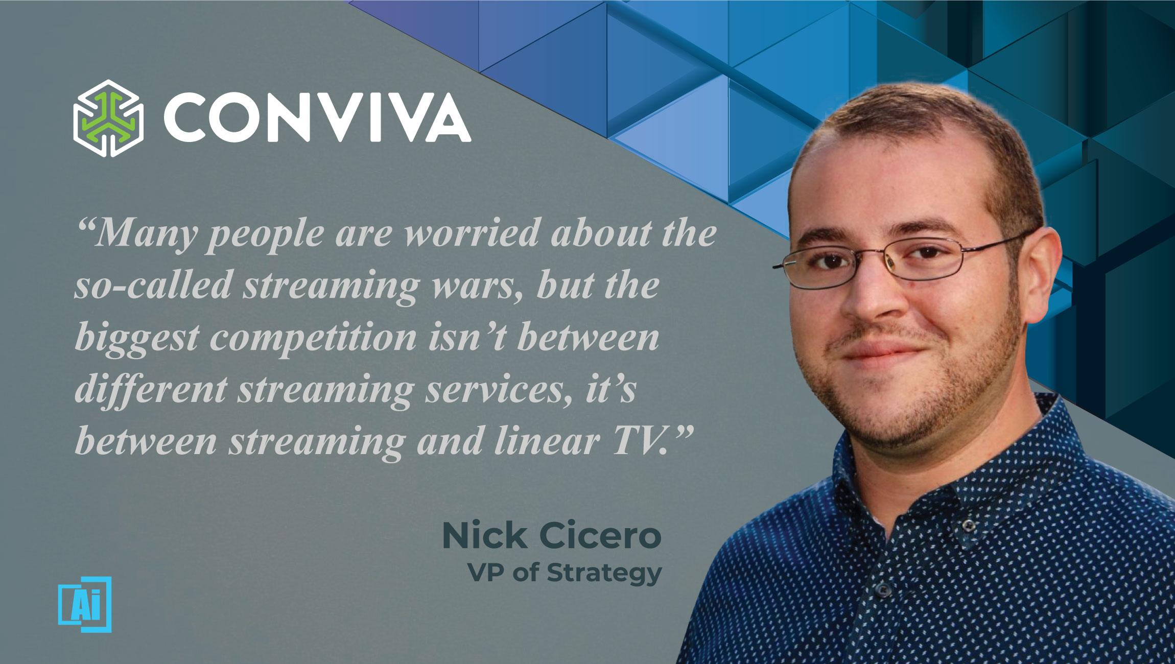 AiThority Interview with Nick Cicero, VP Strategy at Conviva