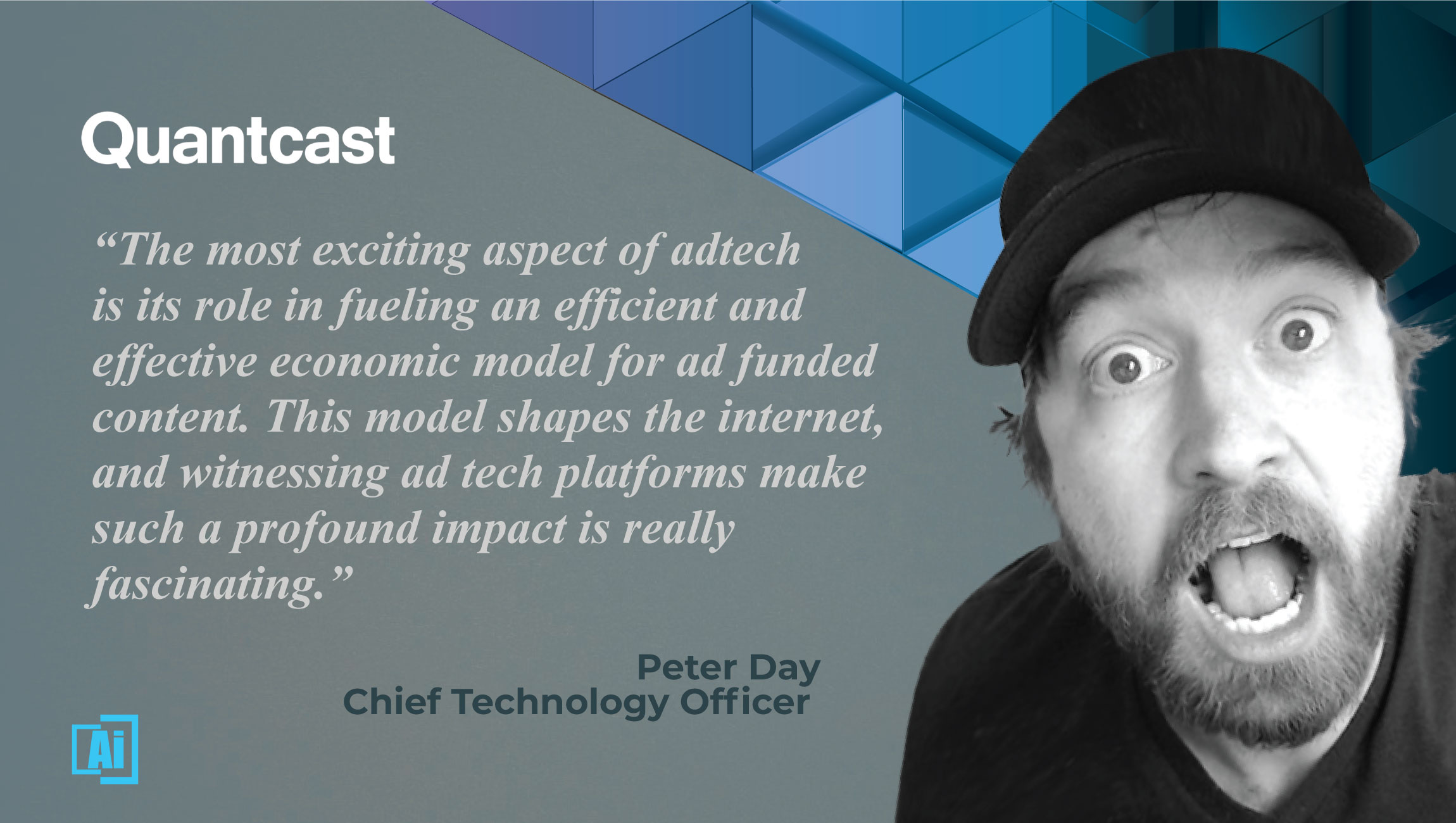 AiThority Interview with Peter Day, Chief Technology Officer at Quantcast