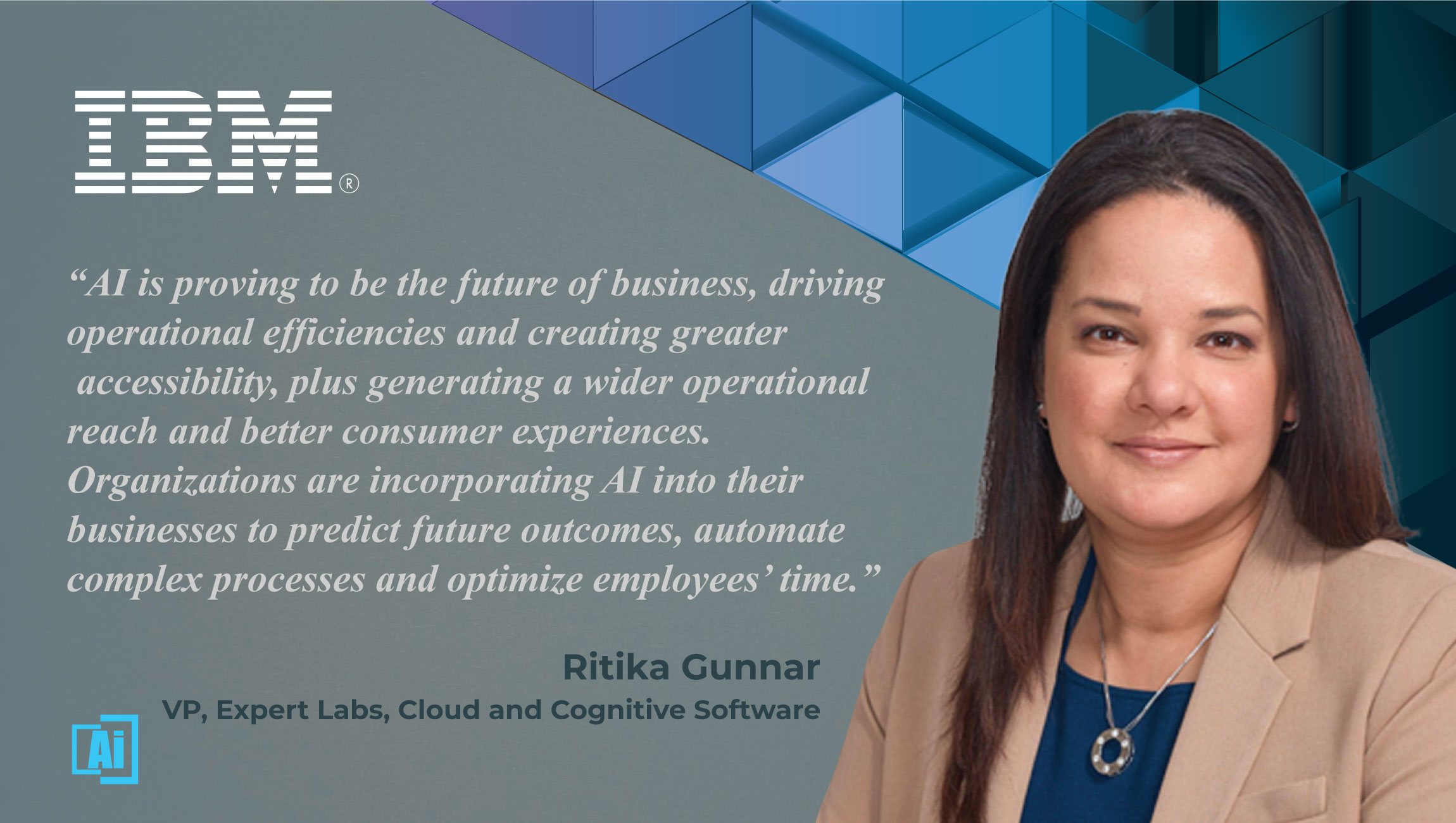 AiThority Interview with Ritika Gunnar, VP, Expert Labs, Cloud and Cognitive Software at IBM