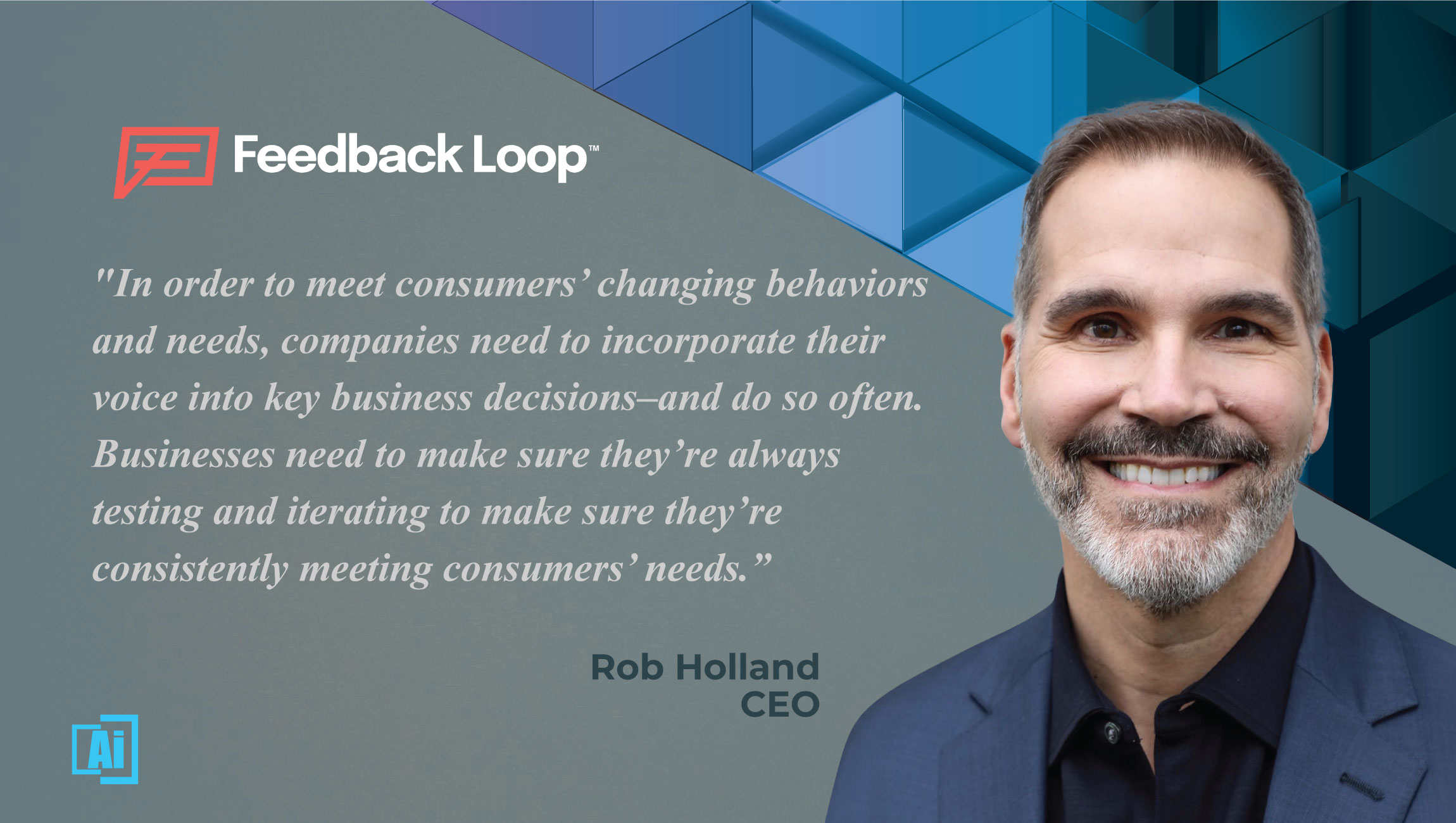 AiThority Interview with Rob Holland, CEO at Feedback Loop