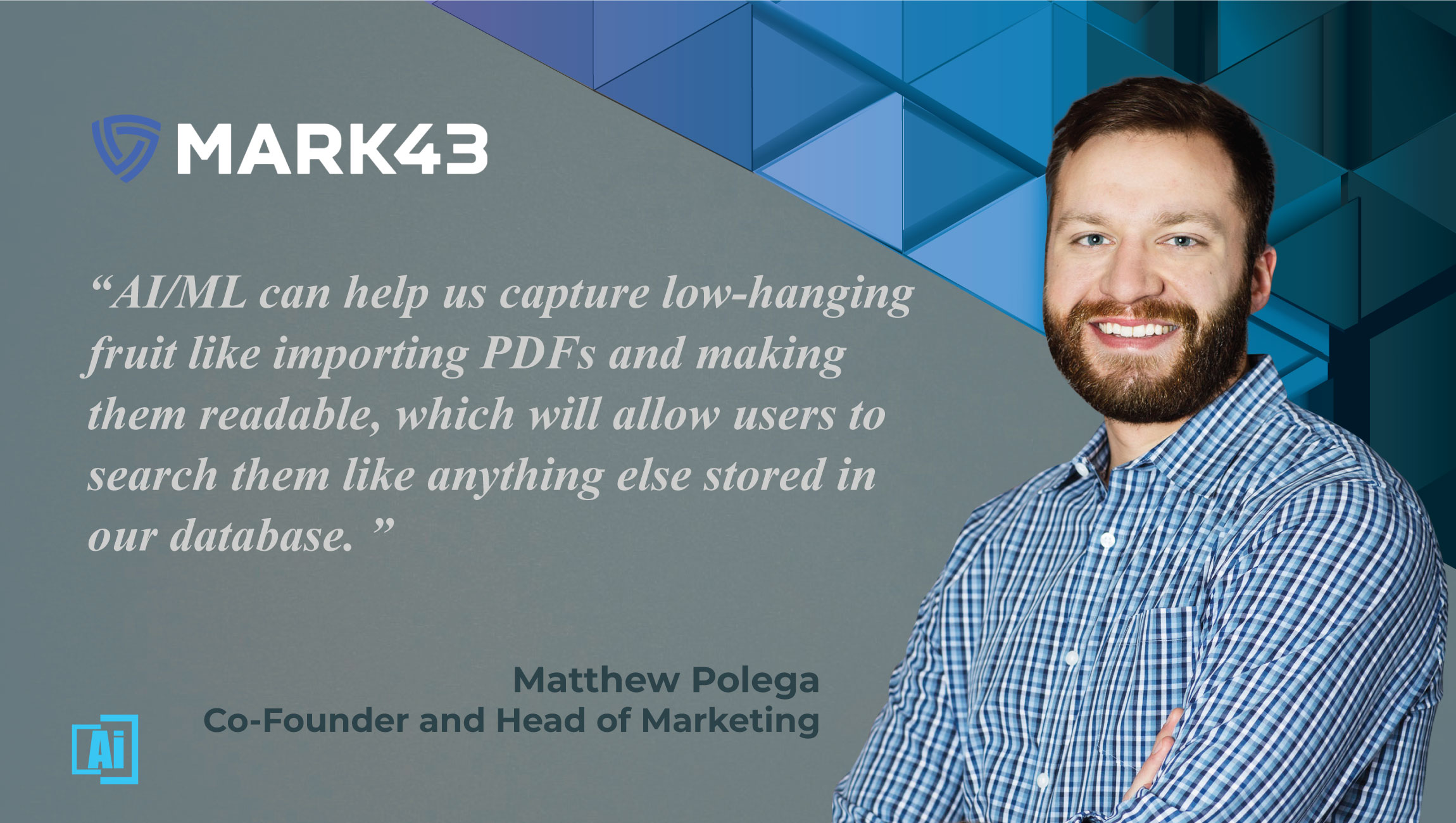 AiThority Interview with Matthew Polega, Co-Founder, Head of Communications and Public Policy at Mark43